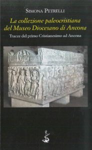 La collezione paleocristiana del Museo Diocesano di Ancona, copertina