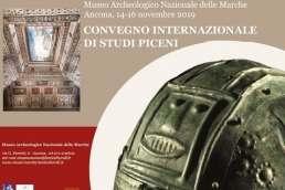Convegno Internazionale di Studi Piceni, Ancona - Museo Archeologico Nazionale delle Marche - 14/16 novembre 2019